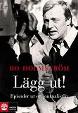 Cover for Lägg ut! : episoder ur ett journalistliv