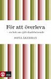 Cover for För att överleva : en bok om självskadebeteende