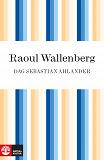 Cover for Raoul Wallenberg: hjälten som försvann