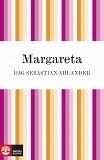 Cover for Margareta: drottningen som visste vad hon ville