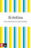 Cover for Kristina: drottningen som gjorde som hon ville
