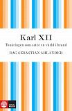 Cover for Karl XII: tonåringen som satte en värld i brand