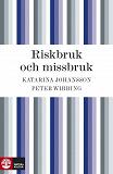 Cover for Riskbruk och missbruk