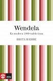 Cover for Wendela : En modern 1800-talskvinna