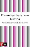 Cover for Förskolepedagogikens historia