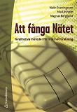 Cover for Att fånga nätet: kvalitativa metoder för Internetforskning