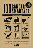 Cover for Hundra gånger smartare : Hundra saker varje modern man bör kunna