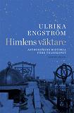 Cover for Himlens väktare. Astronomins historia före teleskopet