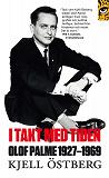 Cover for I takt med tiden : Olof Palme 1927-1969