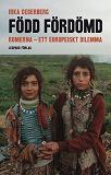 Cover for Född fördömd : romerna - ett europeiskt dilemma