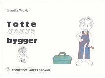 Cover for Totte bygger - Barnbok med tecken för hörande barn