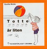 Cover for Totte är liten - Barnbok med tecken för hörande barn