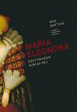 Cover for Maria Eleonora : Drottningen som sa nej