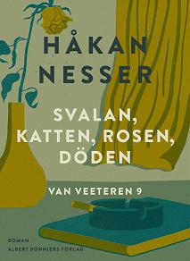 Cover for Svalan, katten, rosen, döden