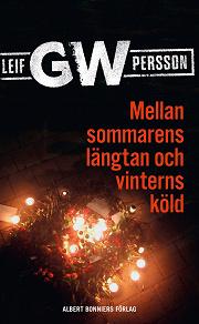 Cover for Mellan sommarens längtan och vinterns köld