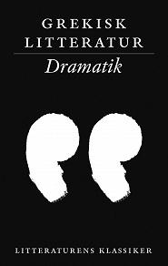 Cover for Grekisk litteratur: Dramatik