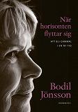 Cover for När horisonten flyttar sig : att bli gammal i en ny tid