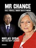 Cover for Mr Chance : FN:s förfall under Ban Ki-moon