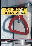 Cover for Maskindirektivet-101 frågor och svar