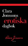 Cover for Clara Jonssons erotiska dagbok