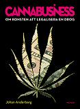 Cover for Cannabusiness. Om konsten att legalisera en drog