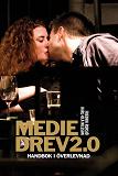 Cover for Mediedrev 2.0 : handbok i överlevnad