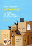 Cover for Nedkopplad : En familj. Ett experiment. Ett liv utan teknik.