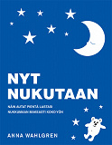 Cover for Nyt Nukutaan - Näin autat pientä lastasi nukkumaan makeasti koko yön