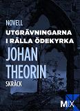 Cover for Utgrävningarna i Rälla ödekyrka
