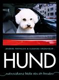 Cover for Hund : Människans bästa vän är bunden