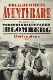 Cover for Folkhemmets äventyrare : En biografi om forskningsluffaren Rolf Blomberg