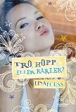 Cover for Tro, hopp eller kärlek?