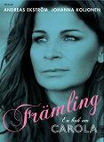Cover for Främling. En bok om Carola
