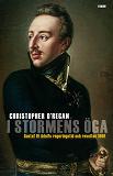 Cover for I stormens öga : Gustaf IV Adolfs regeringstid och revolten 1809