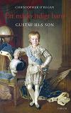 Cover for Ett märkvärdigt barn : Gustaf III:s son