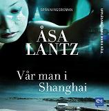Cover for Vår man i Shanghai