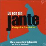 Cover for Du och din Jante - reseguide i Janteland
