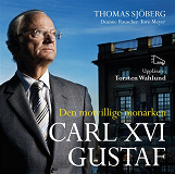 Cover for Carl XVI Gustaf - Den motvillige monarken