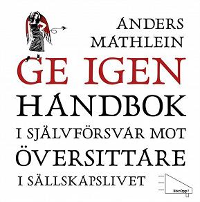 Cover for Ge igen : Handbok i självförsvar mot översittare i sällskapslivet