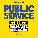 Cover for Public Service - de roligaste inslagen