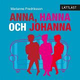 Cover for Anna, Hanna och Johanna / Lättläst