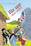 Cover for Väx upp - allvar i Alperna / Lättläst