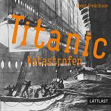 Cover for Titanic - Katastrofen / Lättläst