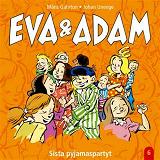 Cover for Eva & Adam : Sista pyjamaspartyt - Vol. 6