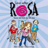 Cover for Livet enligt Rosa : tusen mil från dej till mej