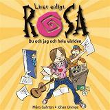 Cover for Livet enligt Rosa : Du och jag och hela världen