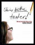 Cover for Skriv bättre texter : En ny metod i  fem steg