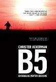 Cover for B5 : En Douglas Porter-deckare
