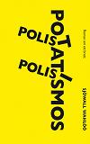 Cover for Polis, polis, potatismos!