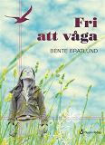 Cover for Fri att våga